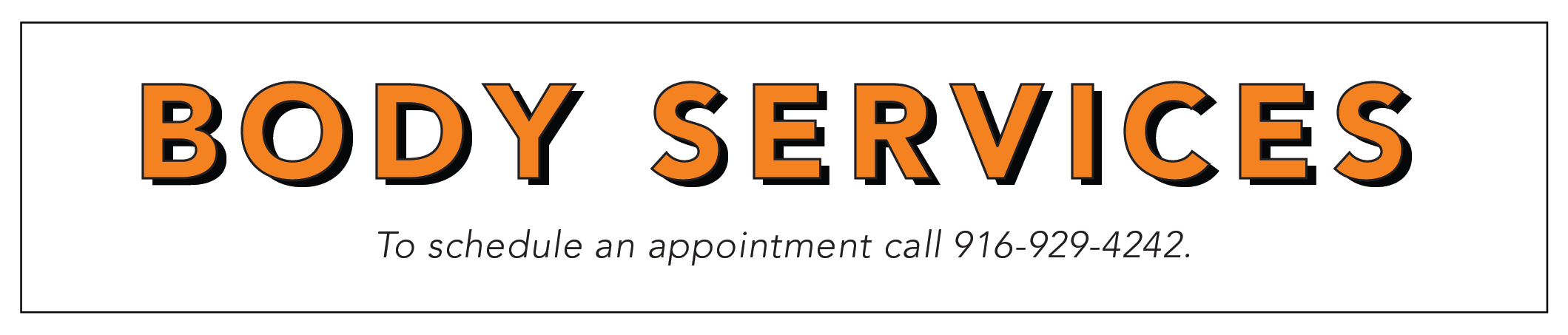 Text on graphic says Body Services. To schedule an appointment call 9 1 6 9 2 9 4 2 4 2